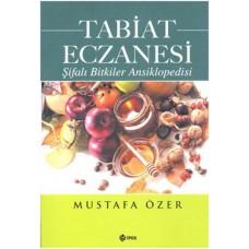TABİAT ECZANESİ ŞİFALI BİTKİLER ANSİKLOPEDİSİ