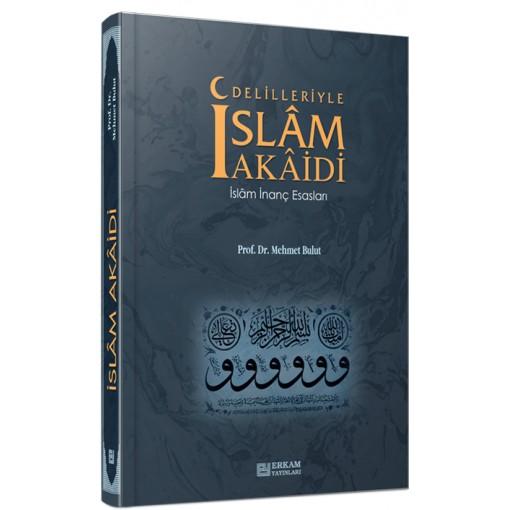 Delilleriyle İslam Akaidi PROF.DR.MEHMET BULUT