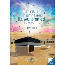 En Güzel İnsan'ın Hayatı Hz. Muhammed ( SAV )