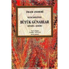 Büyük Günahlar - İslam Şeriatinde (Kitabül - Kebair) - SIDKI GÜLLE